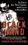 img - for The Black Hand: The Story of Rene Boxer Enriquez and His Life in the Mexican Mafia book / textbook / text book