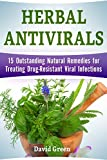 img - for Herbal Antivirals: 15 Outstanding Natural Remedies for Treating Drug-Resistant Viral Infections book / textbook / text book