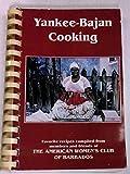 Bajan-Yankee Cooking - Barbados Cookbook