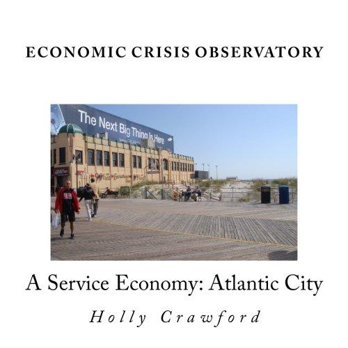 Download Economic Crisis Observatory: Atlantic City: Case Study of Service Economy pdf epub