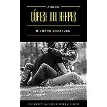 Cúrese del Herpes: Disfrute su Sexualidad sin Temor a un Rebrote (Spanish Edition)