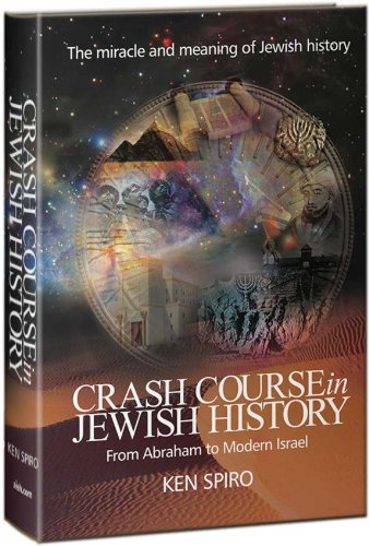 Crash Course in Jewish History: The Miracle and Meaning of Jewish History, from Abraham to Modern Israel