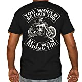 Biker Life USA You Would Be Loud Too T-Shirt
