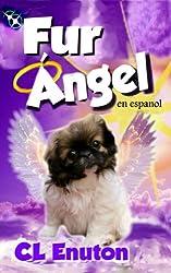 Fur Angels en espanol: Spanish Edition of Angel in a Fur Coat (Fur Angel Series Spanish Edition nº 1)
