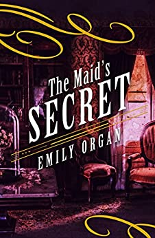 The Maid's Secret (Penny Green Series Book 3) by [Organ, Emily]