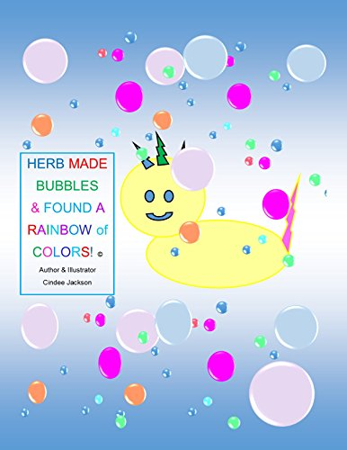 HERB MADE BUBBLES & FOUND A RAINBOW OF COLORS! -
