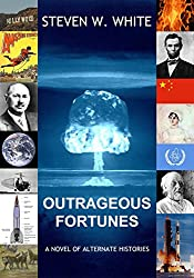 Outrageous Fortunes: a Novel of Alternate Histories