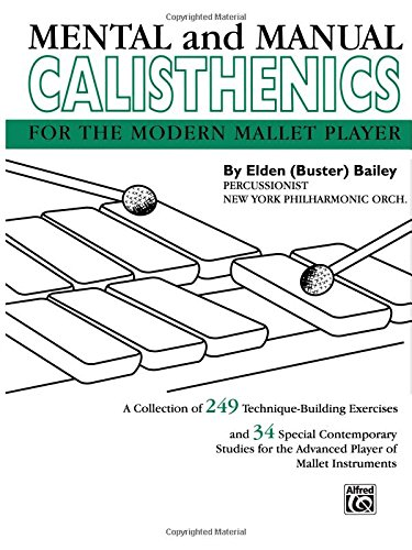 Mental And Manual Calisthenics: For The Modern Mallet Player