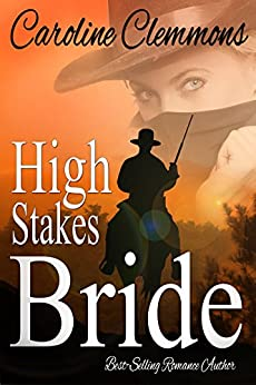 HIGH STAKES BRIDE (A Stone Mountain Texas Book 2) by [Clemmons, Caroline]