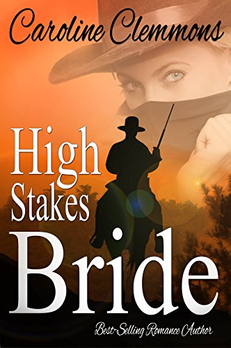 - HIGH STAKES BRIDE (A Stone Mountain Texas Book 2)