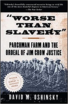 image for Worse than Slavery: Parchman Farm and the Ordeal of Jim Crow Justice