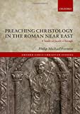 Preaching Christology in the Roman Near East: A