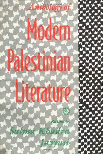 Anthology of Modern Palestinian Literature (East European Monographs; 345) by Columbia University Press