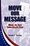 Move Our Message, Susan C. Strong, 0615548776
