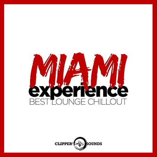 Miami Experience (Best Lounge ...