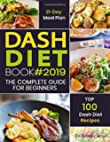 DASH Diet Book #2019: The Complete DASH Diet Guide