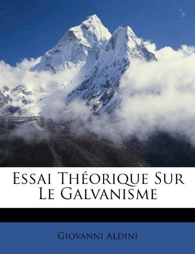 Essai Théorique Sur Le Galvanisme (French Edition) Giovanni Aldini