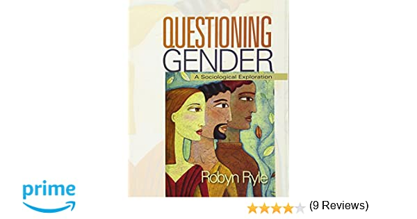 Questioning gender a sociological exploration robyn ryle questioning gender a sociological exploration robyn ryle 9781412965941 amazon books fandeluxe Images