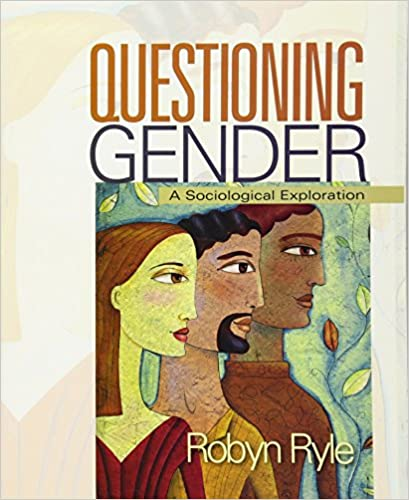 Questioning gender a sociological exploration robyn ryle questioning gender a sociological exploration 1st edition fandeluxe Images