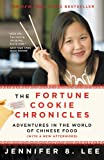 Front cover for the book The Fortune Cookie Chronicles: Adventures in the World of Chinese Food by Jennifer Lee
