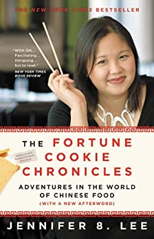 The Fortune Cookie Chronicles: Adventures in the World of Chinese Food by [Lee, Jennifer 8.]