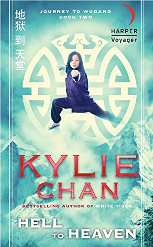 Hell to Heaven: Journey to Wudang: Book Two (Journey to Wudang Trilogy, Band 2)