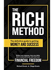 The RICH Method: The definitive guide to getting money and success. Reduce your expenses, clear your debts, learn to save and invest, and reach your financial freedom.