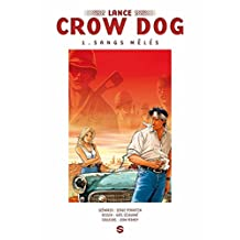 Lance Crow Dog T01 : Sangs Mêlés (French Edition)