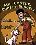Mr. Looper, Pooper Scooper