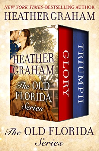 The Old Florida Series: Glory and Triumph (Heather Triumph)
