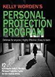 Easy Self Defense for any skill level - Kelly Worden's Personal Protection Program - Practical Easy-to-learn Personal Self-Defense. Protect Yourself and Your Family. Learn essential skills to keep you and your family safe.
