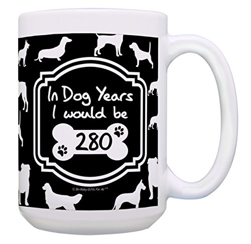 40th Birthday Gifts for All 280 In Dog Years Funny Birthday Mug Gift 15-oz Coffee Mug Tea Cup Black