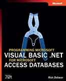Programming Microsoft® Visual Basic® .NET for Microsoft Access Databases (Developer Reference)