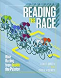 img - for Reading the Race: Bike Racing from Inside the Peloton book / textbook / text book