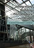 Integrating Building Performance With Design: An Architecture Student's Guidebook