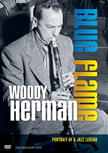 Woody Herman - Blue Flame: Portrait of a Jazz Legend (Amaray Case)