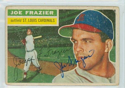 Joe Frazier AUTOGRAPH d.11 1956 Topps #141 St. Louis Cardinals ()