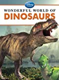 Wonderful World of Dinosaurs, Disney Book Group Staff and Christina Wilsdon, 1423168488