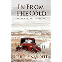 In From the Cold: Three Montana Romances