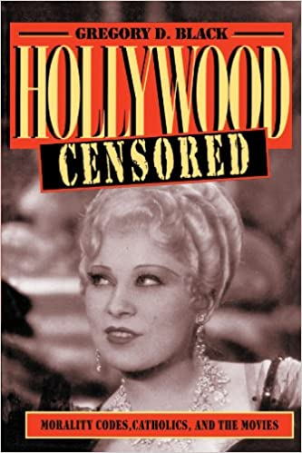 Hollywood censored morality codes catholics and the movies hollywood censored morality codes catholics and the movies cambridge studies in the history of mass communication new ed edition fandeluxe Gallery