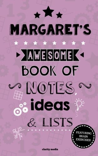 Margaret's Awesome Book Of Notes, Lists & Ideas: Featuring brain exercises! PDF