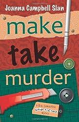 Make, Take, Murder (A Kiki Lowenstein Scrap-N-Craft Mystery Book 5)
