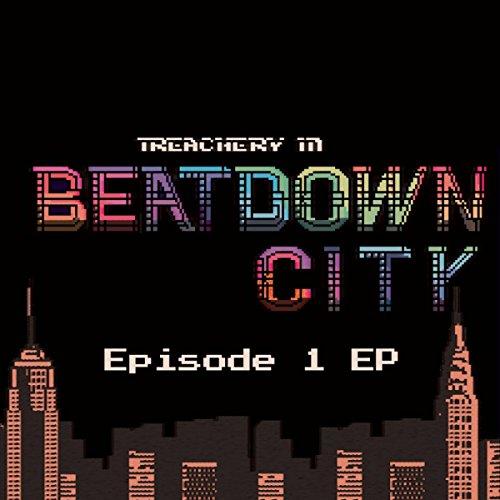 Treachery in Beatdown City Epi...