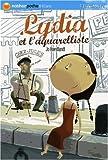 """Afficher """"Lydia et l'aquarelliste"""""""