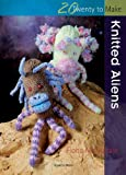 Knitted Aliens, Fiona McDonald, 1844485366