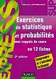 Exercices de statistique et probabilités - 2e éd. - Avec rappels de cours, en 12 fiches