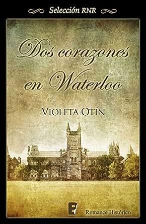 Dos corazones en Waterloo (selección RNR) eBook: Violeta