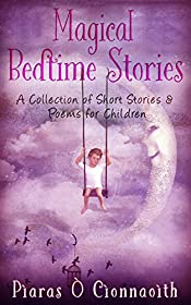 Magical Bedtime Stories: A Collection of Short Stories & Poems for Children