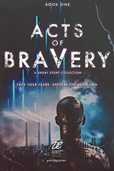 Debut Collective Anthologies (Acts of Bravery Book 1) by [Collective, Debut]