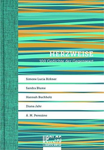 Herzweise 100 Gedichte Der Gegenwart Simone Lucia Birkner